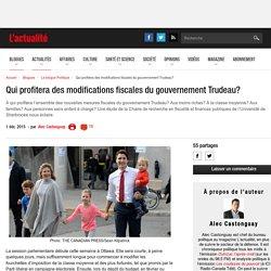 Qui profitera des modifications fiscales du gouvernement Trudeau?