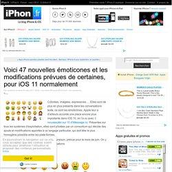 Voici 47 nouvelles émoticones et les modifications prévues de certaines, pour iOS 11 normalement - iPhone 7, 6s, iPad et Apple Watch : blog et actu par iPhon.fr