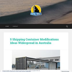5 Shipping Container Modifications Ideas Widespread in Australia