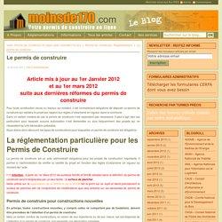 Le permis de construire - Modifications réglementation 2012, démarches, validité