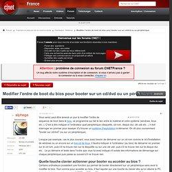 Modifier l'ordre de boot du bios pour booter sur un cd/dvd ou un périphérique
