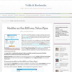 Modifier un flux RSS avec Yahoo Pipes