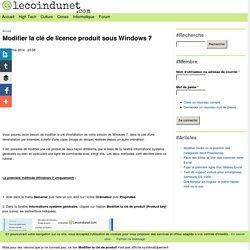 Modifier la clé de licence produit sous Windows 7