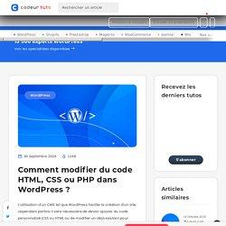 Comment modifier du code HTML, CSS ou PHP dans WordPress ? — Tutoriels CMS, par Codeur.com