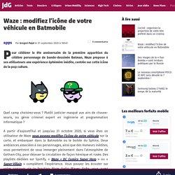 Waze : modifiez l'icône de votre véhicule en Batmobile