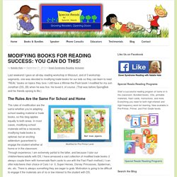 MODIFYING BOOKS FOR READING SUCCESS: YOU CAN DO THIS!