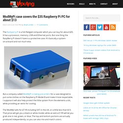 ModMyPi case covers the $35 Raspberry Pi PC for about $13