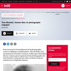 Tina Modotti, femme libre et photographe engagée