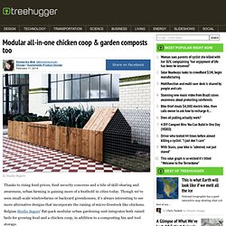 Modular all-in-one chicken coop & garden composts too