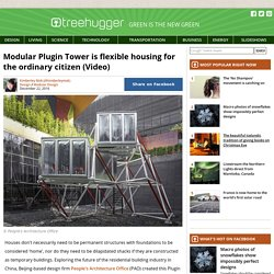 Modular Plugin Tower is flexible housing for the ordinary citizen (Video)