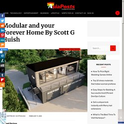 Modular and your Forever Home By Scott G Huish