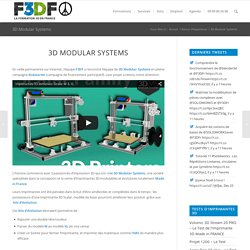 3D Modular Systems - F3DF- Imprimantes 3D made in France.