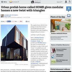 Urban prefab home called HOMB gives modular homes a new twist with triangles