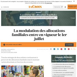La modulation des allocations familiales entre en vigueur le 1er juillet - La Croix