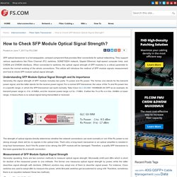 How to Check SFP Module Optical Signal Strength? - Blog of FS.COM