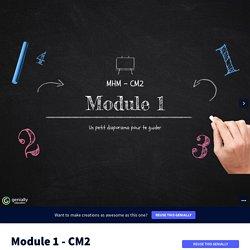 Module 1 - CM2 par romaindondon sur Genially