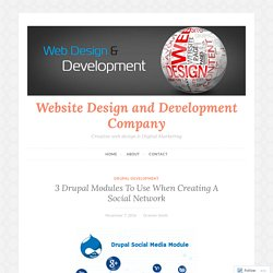 3 Drupal Modules To Use When Creating A Social Network – Website Design and Development Company