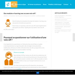Des modules e-learning avec ou sans voix-off : comment choisir