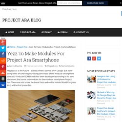 Yezz To Make Modules For Project Ara Smartphone
