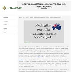 Modvigil in Australia- Kick starter/Beginner Modafinil guide