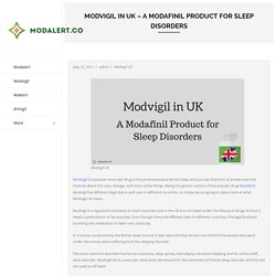 Modvigil UK - A Modafinil Product for Sleep Disorders