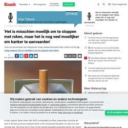 'Het is misschien moeilijk om te stoppen met roken, maar het is nog veel moeilijker om kanker te aanvaarden' - Wetenschap