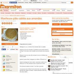 Moelleuse pâte sablée aux amandes - Recette de cuisine Marmiton : une recette
