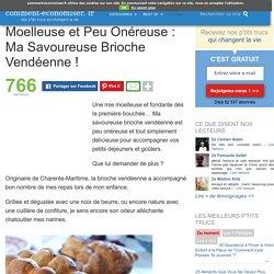 Moelleuse et Peu Onéreuse : Ma Savoureuse Brioche Vendéenne !