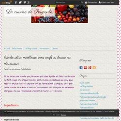 brioche ultra moelleuse sans oeufs ni beurre au thermomix - La cuisine de Poupoule