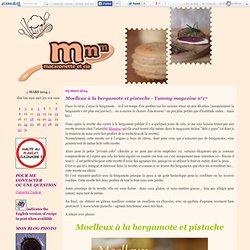 Moelleux à la bergamote et pistache - Yummy magazine n°17