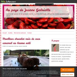 Moelleux chocolat noix de coco caramel au beurre salé - Au pays de Jeanne Gabrielle