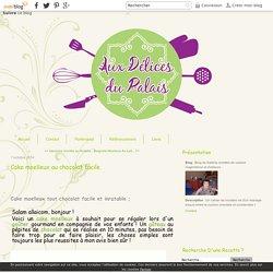 Cake moelleux au chocolat facile - Blog de Saléha recettes de cuisine maghrébine et d'ailleurs