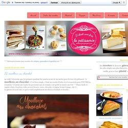 LE moelleux au chocolat : Il était une fois la pâtisserie