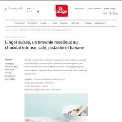 Lingot suisse, un brownie moelleux au chocolat intense, café, pistache et banane - Editions La Plage