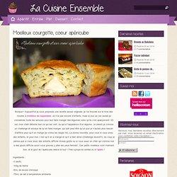 Moelleux courgette, coeur apéricube : Blog de La Cuisine Ensemble