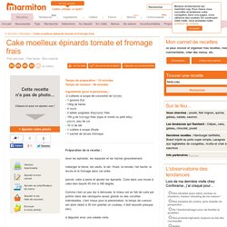 Cake moelleux épinards tomate et fromage frais : Recette de Cake moelleux épi...