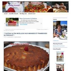 Gâteau ultra moelleux aux amandes et framboises