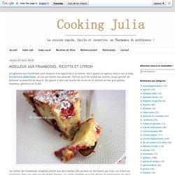 COOKING JULIA : MOELLEUX AUX FRAMBOISES, RICOTTA ET CITRON