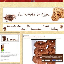 Moelleux gourmands chocolat caramel - La cuisine de Caro