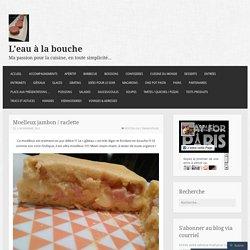 Moelleux jambon / raclette