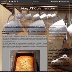 Gâteau moelleux à la farine de pois chiche, parfumé à l'orange - Le blog de MagJTCuisine