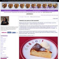 Moelleux aux poires et lait concentré - Jo fait du gâteau !