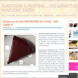 Moelleux au chocolat SANS BEURRE de C. Felder… UNE TUERIE !!!!