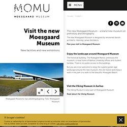 Visit the new Moesgaard Museum