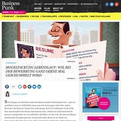Mogelpackung Lebenslauf: Wie bei der Bewerbung ganz gerne mal geschummelt wird - Business Punk