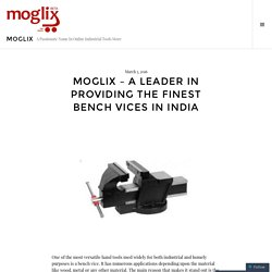 Moglix – A Leader in Providing the Finest Bench Vices in India – Moglix