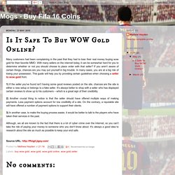 Mogs - Buy Fifa 16 Coins: Is It Safe To Buy WOW Gold Online?