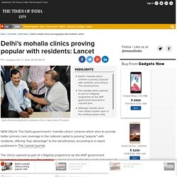 mohalla clinics: Delhi's mohalla clinics proving popular with residents: Lancet - Times of India