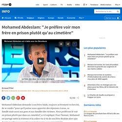 """Mohamed Abdeslam: """"Je préfère voir mon frère en prison plutôt qu'au cimetière"""""""