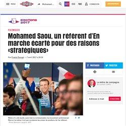 Mohamed Saou, un référent d'En marche écarté pour des raisons «stratégiques»